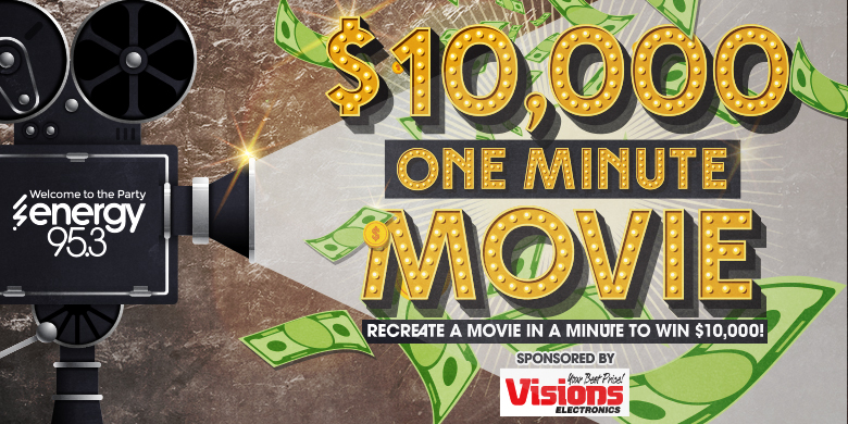 The Energy 95.3 $10k One Minute Movie